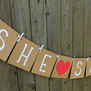 She Said Yes Banner / Wedding Reception / Save the Date / Wedding Banner / Bridal Shower Banner / Photo Prop / Garland / Sign