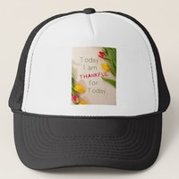 Thankful Motivational Qoutes Trucker Hat