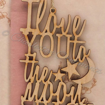 I Love You to The Moon and Back Ornament, I Love You to The Moon and Back GIft, I Love You to The Moon and Back Gift Topper