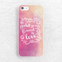 All you need is LOVE Life quote phone case for iPhone 6/6s, LG g4 g3, Samsung Note 5, HTC One m8 M9, Moto X x2 Moto G, Sony z3 compact -Q8