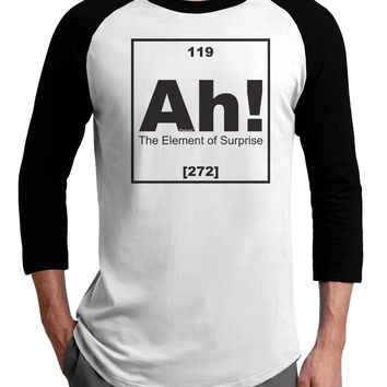 Ah the Element of Surprise Funny Science Adult Raglan Shirt by TooLoud