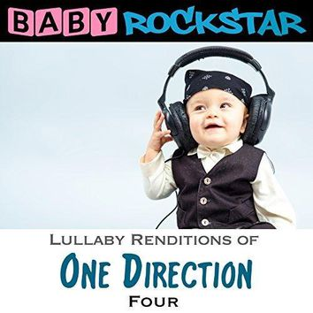 Baby Rockstar - Lullaby Renditions of One Direction - Four