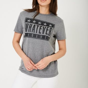 Whatever Forever Unisex Grey Slogan T-Shirt