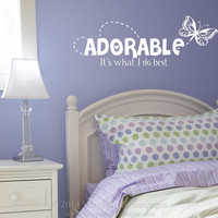 Adorable it's what I do best Wall Art, Wall Decal, Vinyl Decal, Vinyl Wall art: Adorable it's what I do best