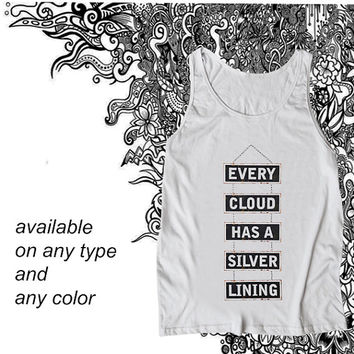 every cloud has a silver lining Tanktop Casual Wear Sporty Cool Tank top Funny Tank Cute Direct to garment