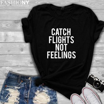 MORE STYLES! Catch Flights Not Feelings, Graphic Tees, Tank-Tops & Sweatshirts