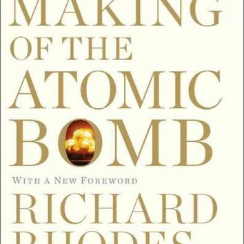 The Making of the Atomic Bomb: The 25th Anniversary Edition