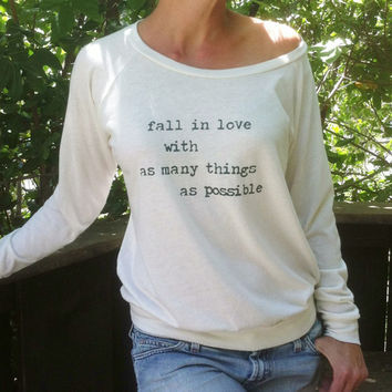 Fall In Love with As Many Things As Possible  -  Ivory Slouchy Pullover Tee  - Sizes Small - XLarge
