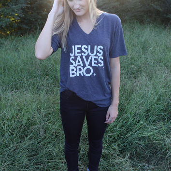 Jesus Saves Bro Tee From Southern Grace Company Epic