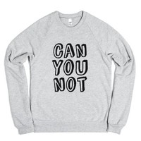 CAN YOU NOT Sweatshirt (IDA11CNS7)-Unisex Heather Grey Sweatshirt
