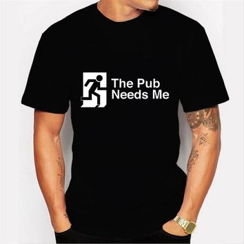 Men  The pub needs me  letters Printed T-Shirt Hipster Funny Cool T Shirts Short Sleeve Casual Tops
