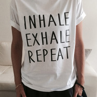 Inhale exhale repeat Tshirt white Fashion funny slogan womens girls sassy cute top yoga gym fitness
