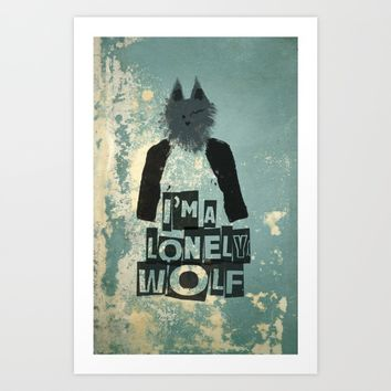 I'm a lonely wolf Art Print by Easyposters