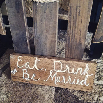 Eat Drink and Be Married Sign, Rustic Wedding Sign, Rustic Country Wedding Decor, Rustic Country Home Decor, Rustic Bridal Shower Sign