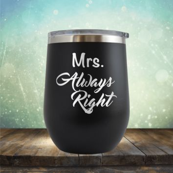 Mrs Always Right - Wine Tumbler