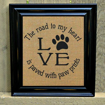Burlap Print, Dog Sign, Puppy Sign, Pet Sign, Love Sign, Paw Prints, Burlap Sign, FREE Priority Shipping!