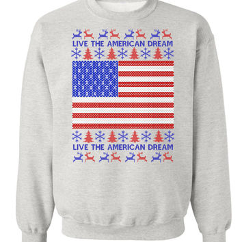 'Live the American Dream' American Flag Holiday Sweatshirt