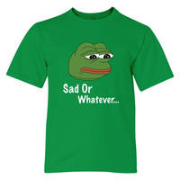 Pepe Sad Or Whatever Youth T-shirt
