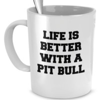 Life is better with a Pit Bull