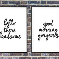 Hello There Handsome, Good Morning Gorgeous, Wall Decor, Bedroom Print, Home Decor, Set Of 2 Bedroom Prints