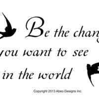 Be the change you want to see in the world wall decal sticker quote words