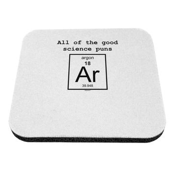 All of the Good Science Puns Argon Coaster