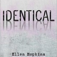 Identical, Ellen Hopkins, (9781416950059). Hardcover - Barnes & Noble