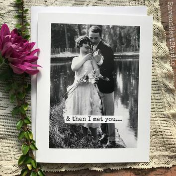 Then I Met You Funny Vintage Style Anniversary Card Valentines Day Card Love Card FREE SHIPPING