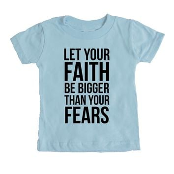 Let Your Faith Be Bigger Than Your Fears  Baby Tee