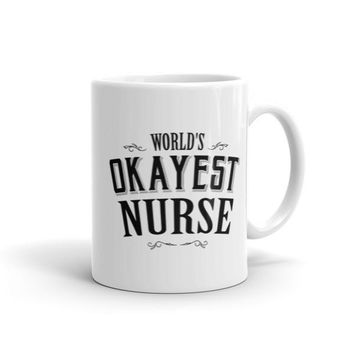 World's Okayest Nurse Coffee Mug