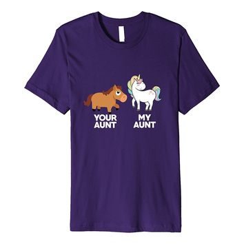 Your Aunt My Aunt Funny Unicorn Shirt