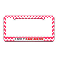 I'd Rather Be Drag Racing - License Plate Tag Frame - Pink Chevrons Design