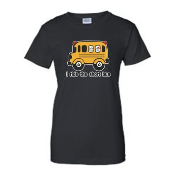 Juniors Funny I Ride The Short Bus T-shirt