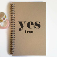 Writing journal, spiral notebook, cute diary, small sketchbook, scrapbook, memory book, 5x8 journal - Yes I can, motivational quote