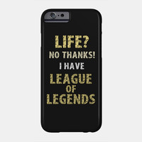 Life? No Thanks! I Have League of Legends by naumovski