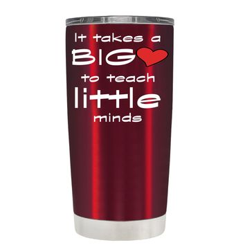 TREK It Takes a Big Heart to Teach on Translucent Red 20 oz Tumbler Cup