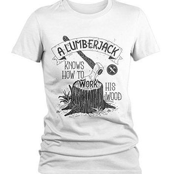 Women's Funny Lumberjack T-Shirt Work His Wood Logging Tee Shirt
