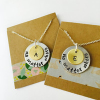 No Matter Where Necklace Hand Stamped Sisters Necklace    Best Friends Necklace Mother and Daughter Necklace No Matter where Set