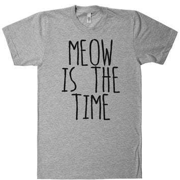 meow is the time t shirt