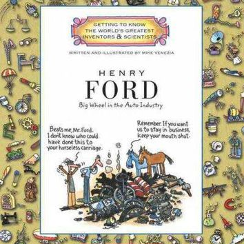 Henry Ford: Big Wheel in the Auto Industry (Getting to Know the World's Greatest Inventors and Scientists)