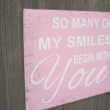 So Many Of My Smiles Begin With You Wood Sign Girls Nursery Boys Nursery Baby Shower Pink Nursery Vintage Nursery Shabby Chic Nursery