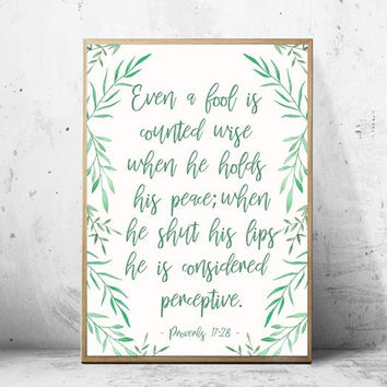 Wise when he holds his Peace Art Print Download-Proverbs 17:28 Home Decor Bible Art-Watercolor Floral Bible verse Art Print-Leaves art decor