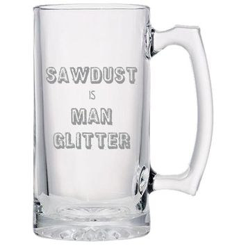 Sawdust Is Man Glitter Beer Mug, Beer Gifts, Gift Idea For Beer Lovers, Dad Gifts, Man Gifts, Fathers Day Gift   Beer Mug   Beer Stein