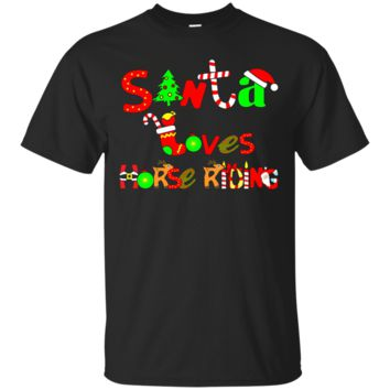 Santa Loves Horse Riding T-Shirt Hoodie Horse Riding Lovers