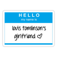 Hello My Name Is Louis Tomlinson's Girlfriend T-Shirt