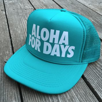 """50th State of Mind """"Aloha for Days"""" Block Letters Trucker Hat"""