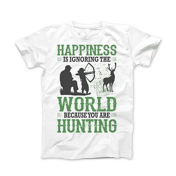 Happiness Is Ignoring The World Because You Are Hunting Apparel