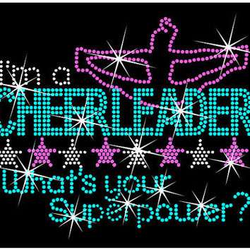 Im a Cheerleader Whats your Superpower Rhinestone Tank top or fitted tee shirt