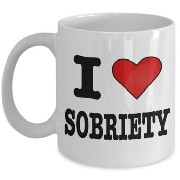 Sobriety Gifts - Addiction Recovery Gifts - I Love Sobriety Coffee Mug - Sobriety Gift Coffee Cup - Alcoholics Anonymous Coffee Mug Sponsor Gift Sponsee Gift Recovery Gift