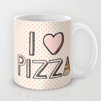 I Love Pizza Mug by Tangerine-Tane